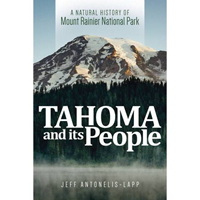 Tahoma And Its People:A Natural History Of Mount Rainier National Park